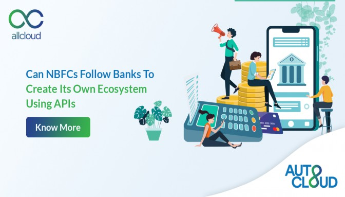 Can NBFCs Follow Banks To Create Its Own Ecosystem Using APIs?